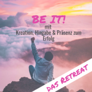 Be it! Das Retreat